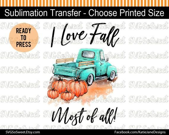 b9a38bf2667ab I Love Fall Most of All Pumpkin Sublimation Transfer, Heat Press ...