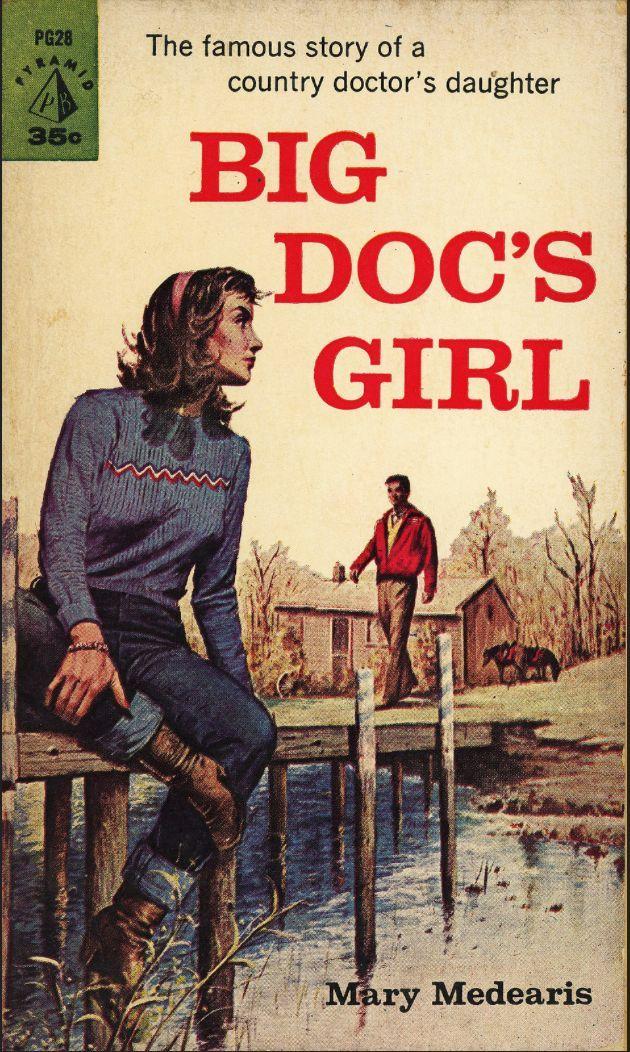 Mary Medearis - Big Doc's Girl Pyramid Books PG28, 1960 Cover Artist: Lou Marchetti