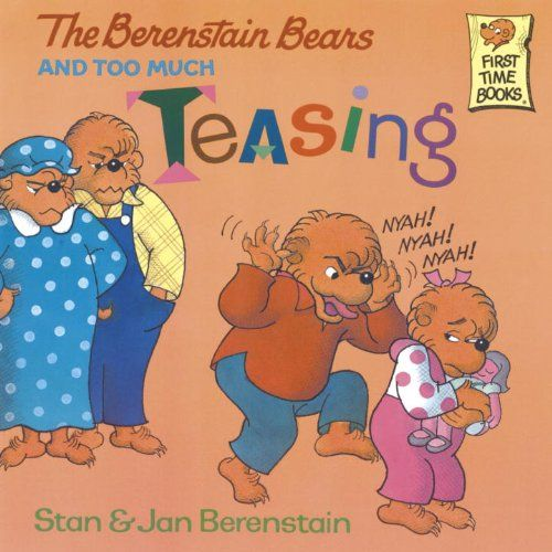 The Berenstain Bears and Too Much Teasing (First Time Books(R)) by Stan Berenstain http://www.amazon.com/dp/B004JHYRHM/ref=cm_sw_r_pi_dp_jv-Qwb00XGFBS