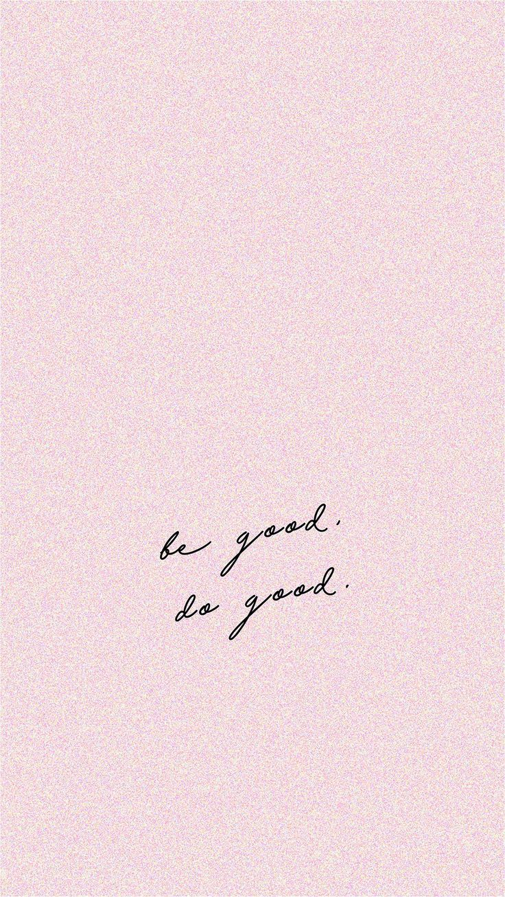 Be Good Do Good Wordstoliveby Backgrounds Quotes Wallpaper