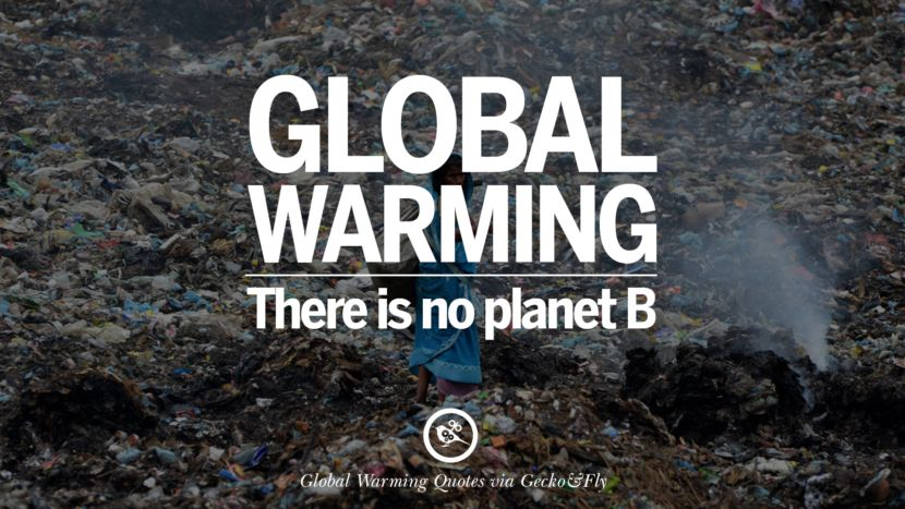 60 Global Warming Quotes About Carbon Dioxide Greenhouse Gases And Unique Global Warming Quotes