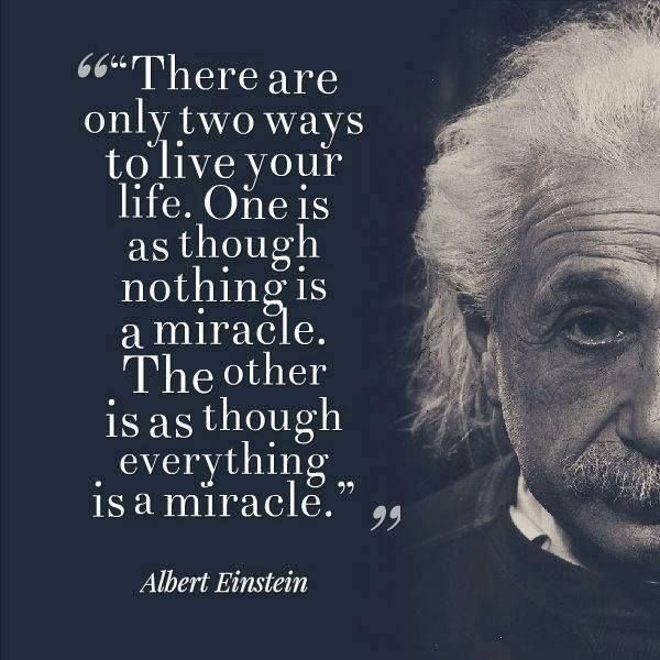 Image result for albert einstein quotes two ways to live your life
