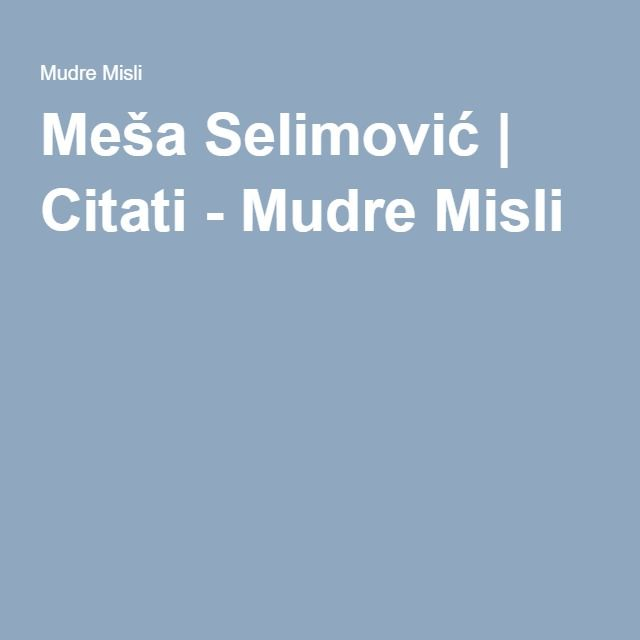 Mesa Selimovic Mesa Sovereign State Serbia