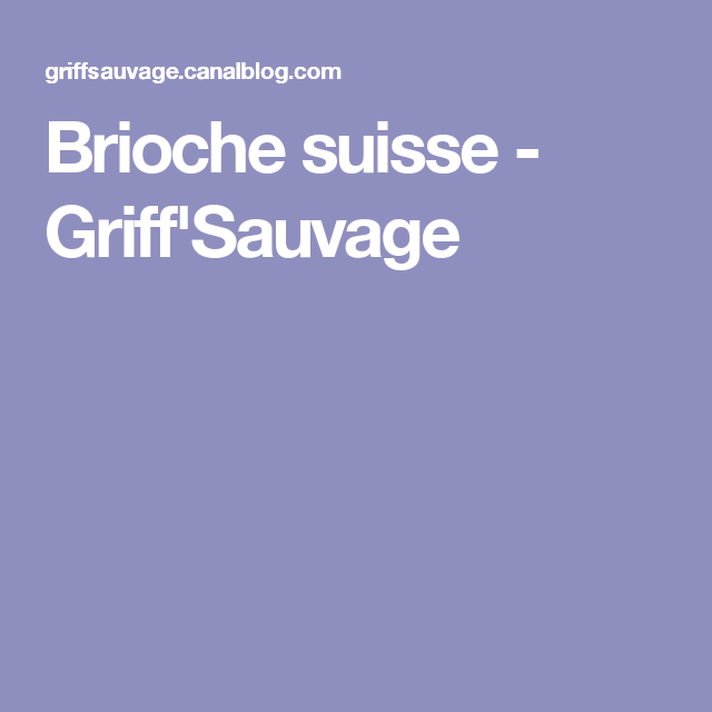 Brioche suisse - Griff'Sauvage