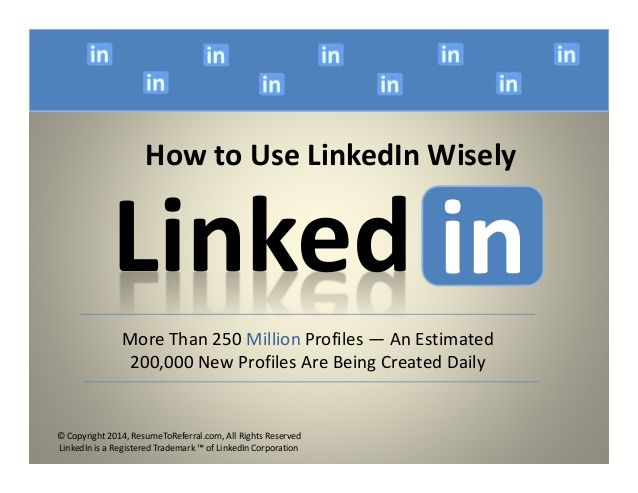 How To Use LinkedIn Wisely by ResumeToReferral Resume - linkedin resumes search