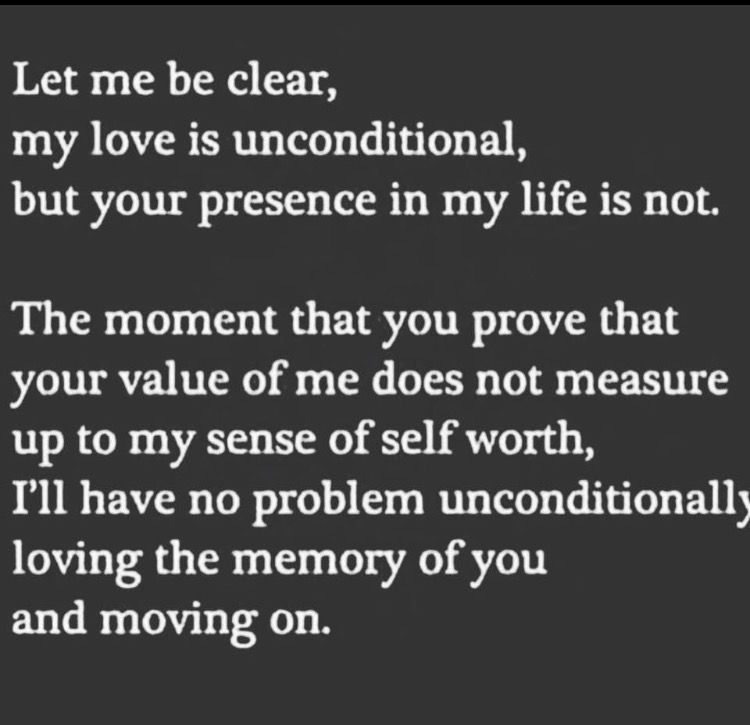 Unconditional Love Moving On Let Me Be Clear My Love Is Unconditional But Your Presence In My New Beginning Quotes In Loving Memory Quotes Memories Quotes