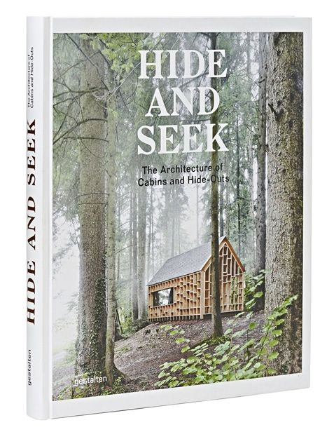 """Hide and Seek - The Architecture of Cabins and Hide-Outs"" by Gestalten Publishing"