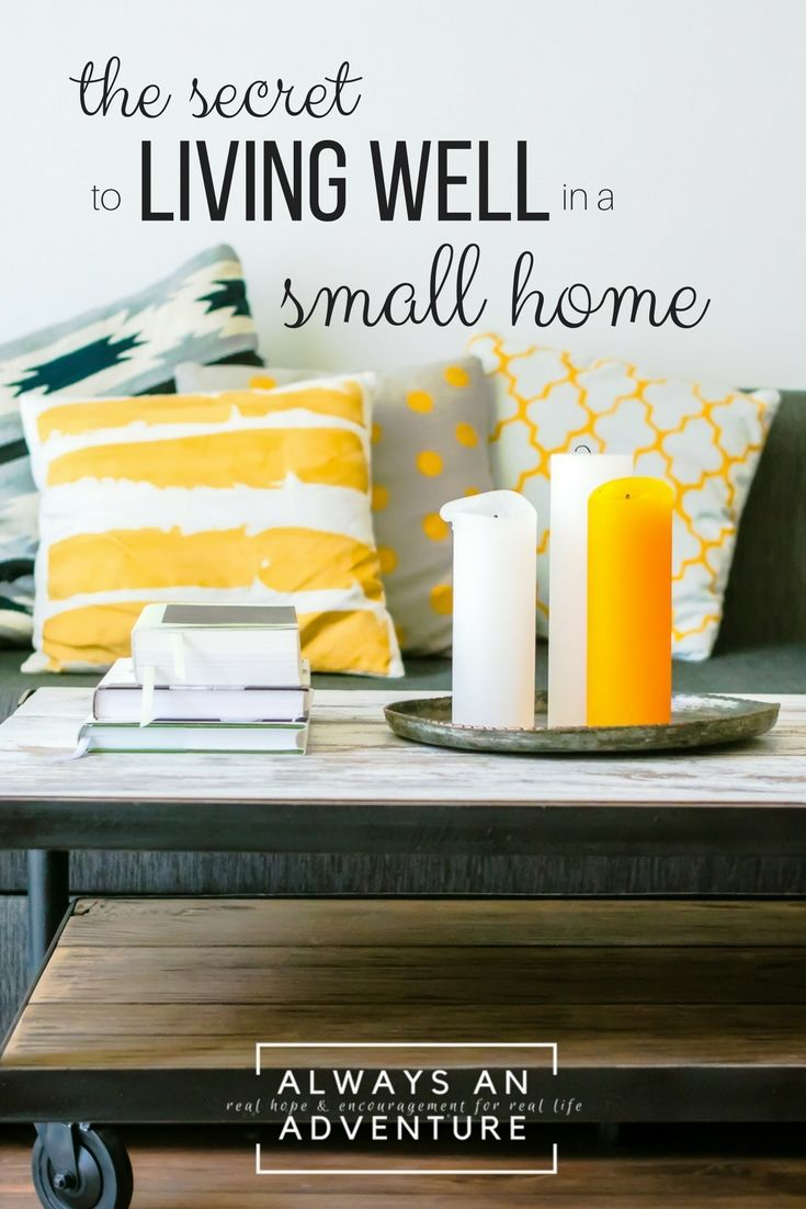 Organizing A Small House the secret to living well in a small house | the secret, the o