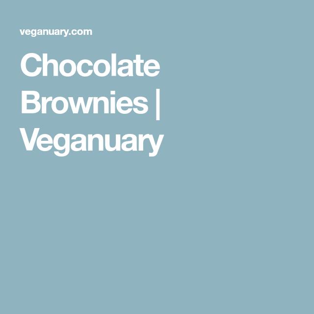 Chocolate Brownies | Veganuary
