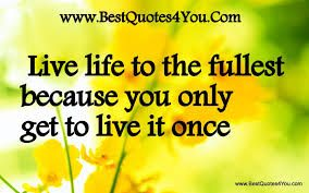 Live Life To The Fullest Quotes Tumblr Google Search Quotes