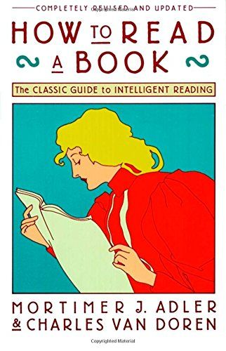 How To Read A Book The Classic Guide To Intelligent Reading A