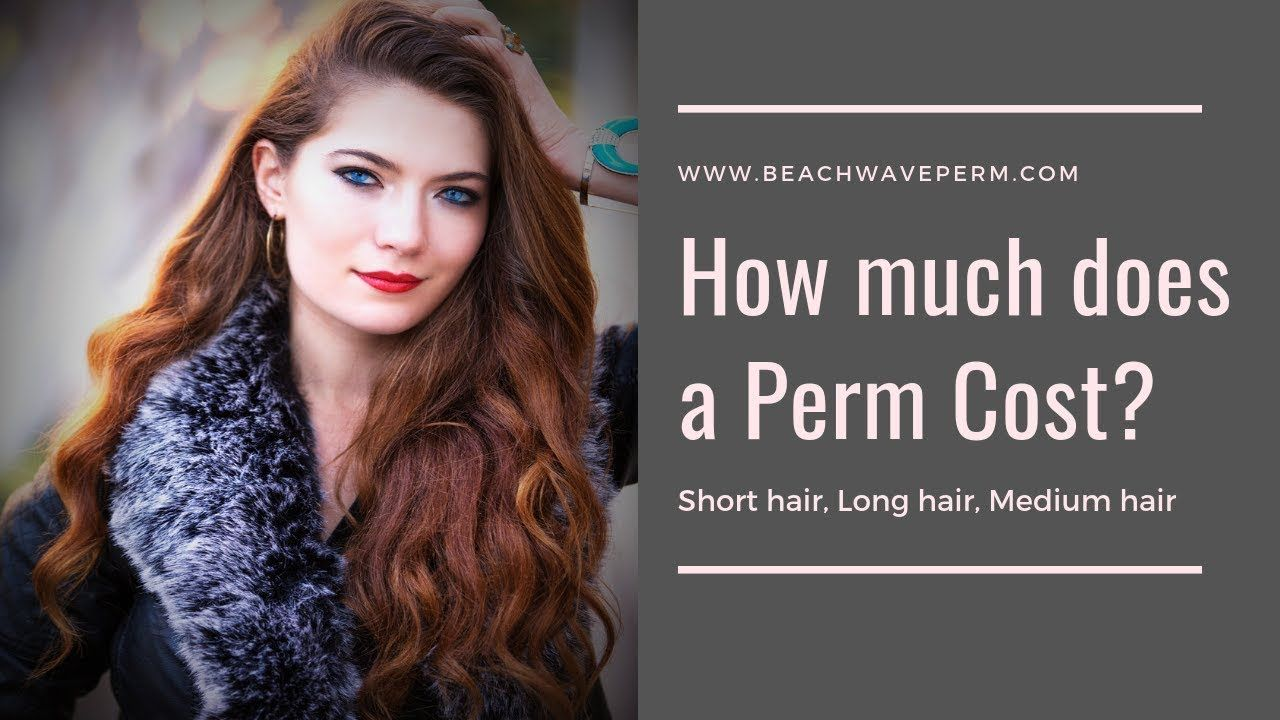 Body Wave Perm Cost Loose Spiral Perm Cost Short Hair Curls Long Hair How To Curl Short Hair Body Wave Perm Curls For Long Hair