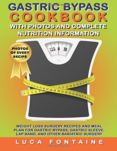 Gastric Bypass Cookbook With Photos And Complete Nutrition
