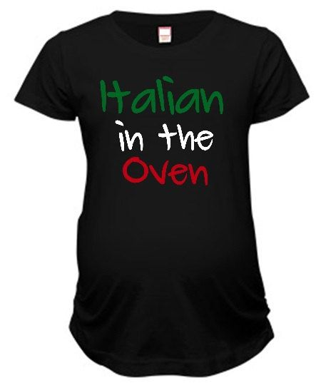 Maternity t shirt ~ Italian in the Oven cute FUNNY tee / pregnant humor / you choose size / Italian Baby bump / pregnancy