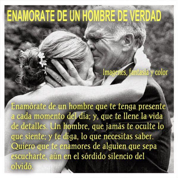Imagenes Fantasia Y Color Enamorate De Un Hombre De Verdad Un Hombre De Verdad Refranes De Amor Frases De Inspiracion