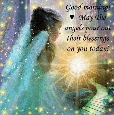 Good Morning Angels Morning Good Morning Morning Quotes Good Morning Quotes Good Morning Angel Angel Pictures Angel