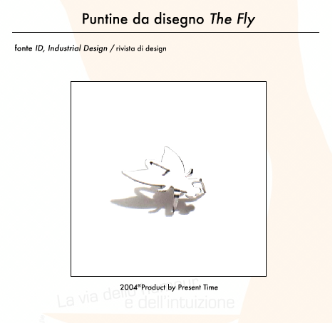 IMPROBABLE OBJECTS - FLY PUSHPIN (PRESENT TIME)  Graduation Thesis, Politecnico di Milano, 2005.  Demis Valle