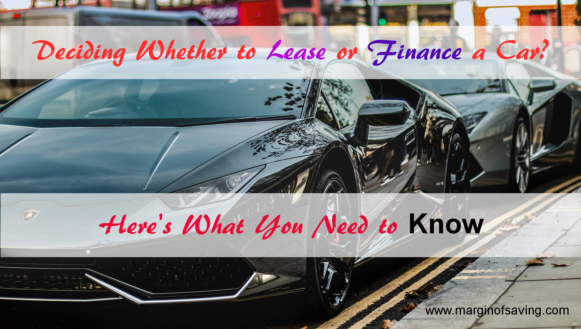 Should I Lease Or Finance A Car Margin Of Saving Finance Interesting Blogs Blogging Groups