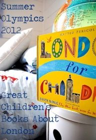 Summer Olympics 2012: Great Childrens Books About London from Playful Learning