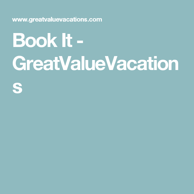 Book It - GreatValueVacations