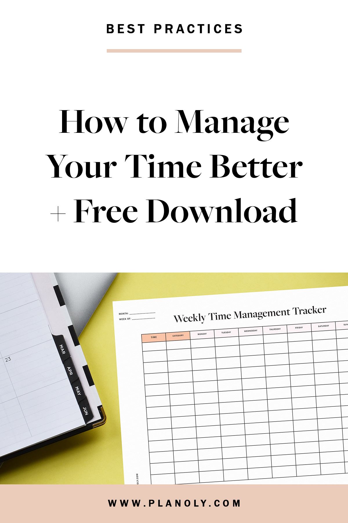 How To Manage Your Time Better Time Management Worksheet Time Management Skills Blog Resources