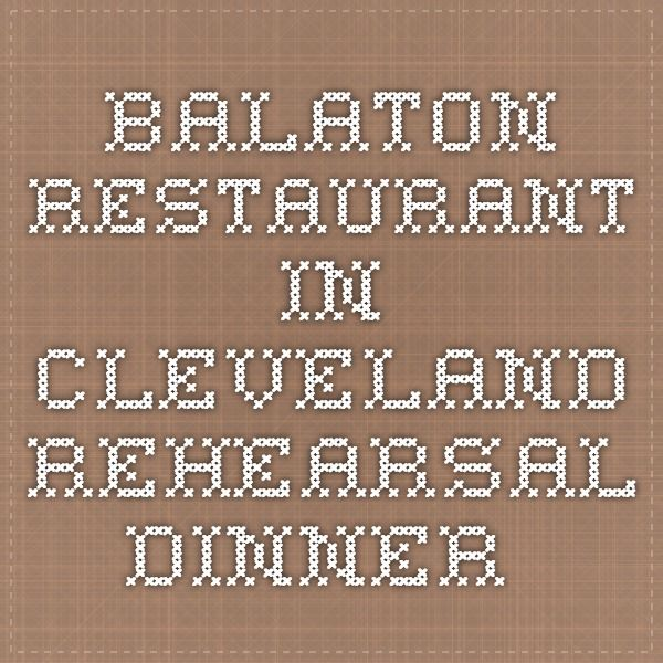 Balaton Restaurant in Cleveland - Rehearsal dinner (With ...