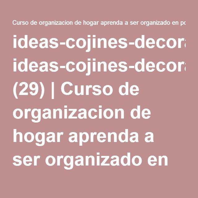 ideas-cojines-decorativos (29) | Curso de organizacion de hogar aprenda a ser organizado en poco tiempo