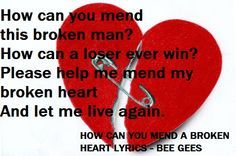 Bee Gees Lyrics How Can You Mend A Broken Heart Google Search