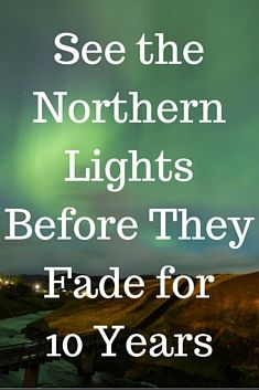If you've ever dreamt of sitting beneath the stars, bundled up with a cup of hot chocolate, watching the aurora borealis dance across the sky -- this next year may be your best chance to make this dream a reality for quite some time. The northern lights rotate on an 11-year cycle, and after 2016, they'll dim (but not disappear) for the next 10 years. So you know what that means: time to book your flight to Iceland, Finland, Greenland, or Norway to see the natural wonder ASAP.