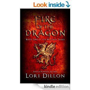 Fire Of The Dragon Bestiary Series Book 1 Ebook Lori Dillon Timetravel Fantasy Romance Book 1 Dragon Bestiary