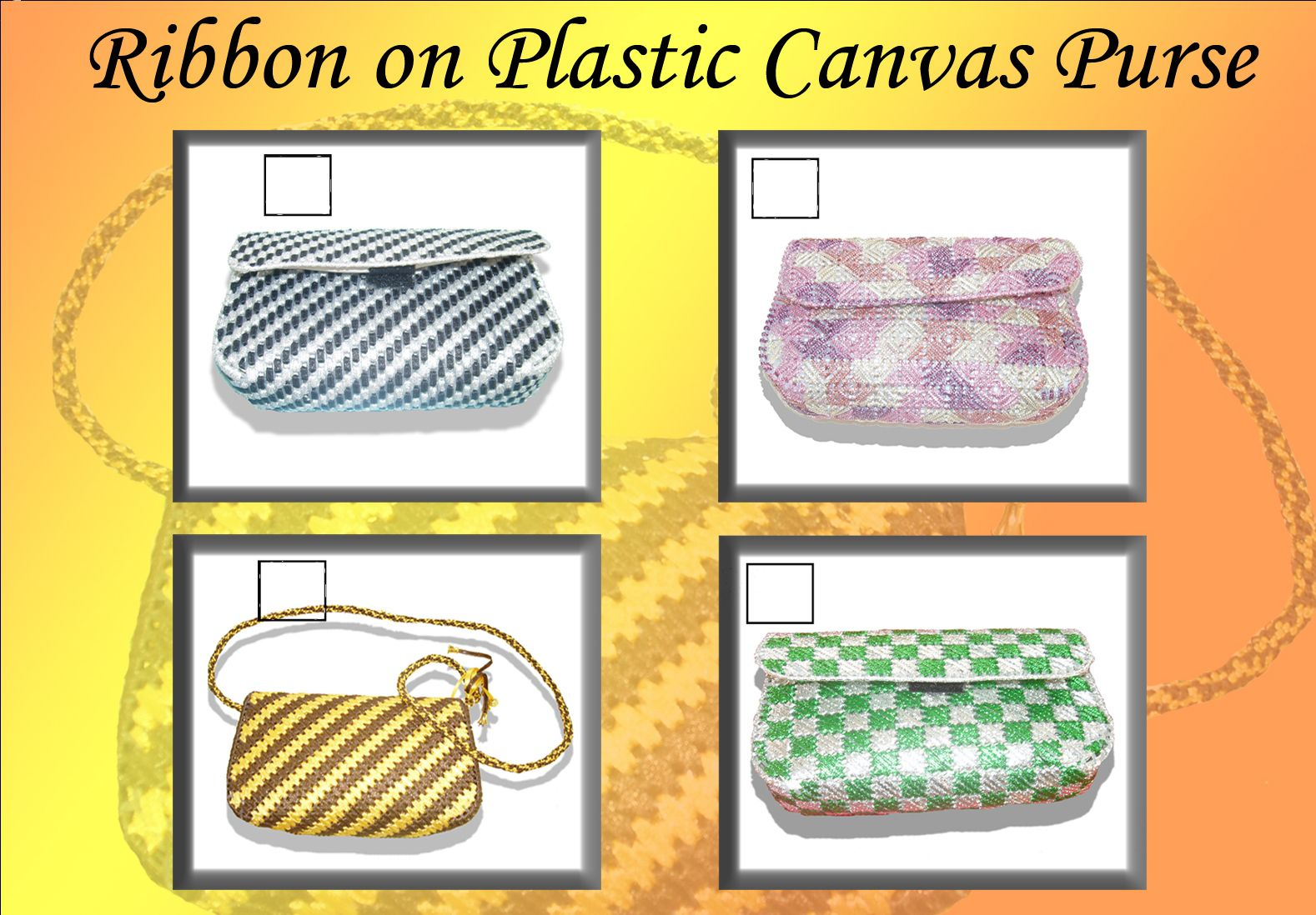 1/4 and 1/18 inch wide ribbons are used on these plastic canvas purses.