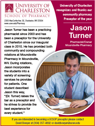 Jason Turner - University of Charleston  recognizes and thanks our  community pharmacy  Preceptor of the year. --- As seen in the 20Ways publication (fall 2011).