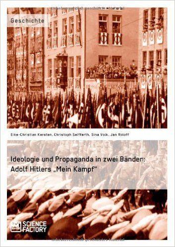 """Ideologie Und Propaganda in Zwei Banden: Adolf Hitlers Mein Kampf"""": Eike-Christian Kersten, Christoph Seifferth, Sina Volk: 9783956870583: Books - Amazon.ca"""