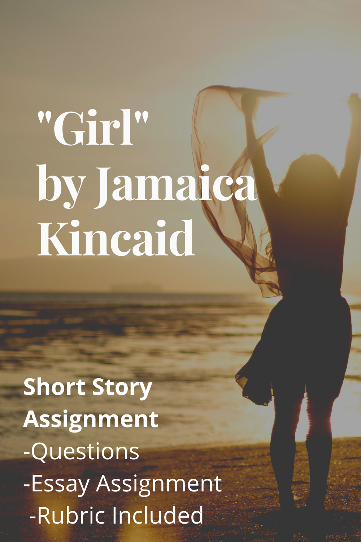 Girl By Jamaica Kincaid Lesson Plan English Teacher High School Teaching Education Essay Ap Lit