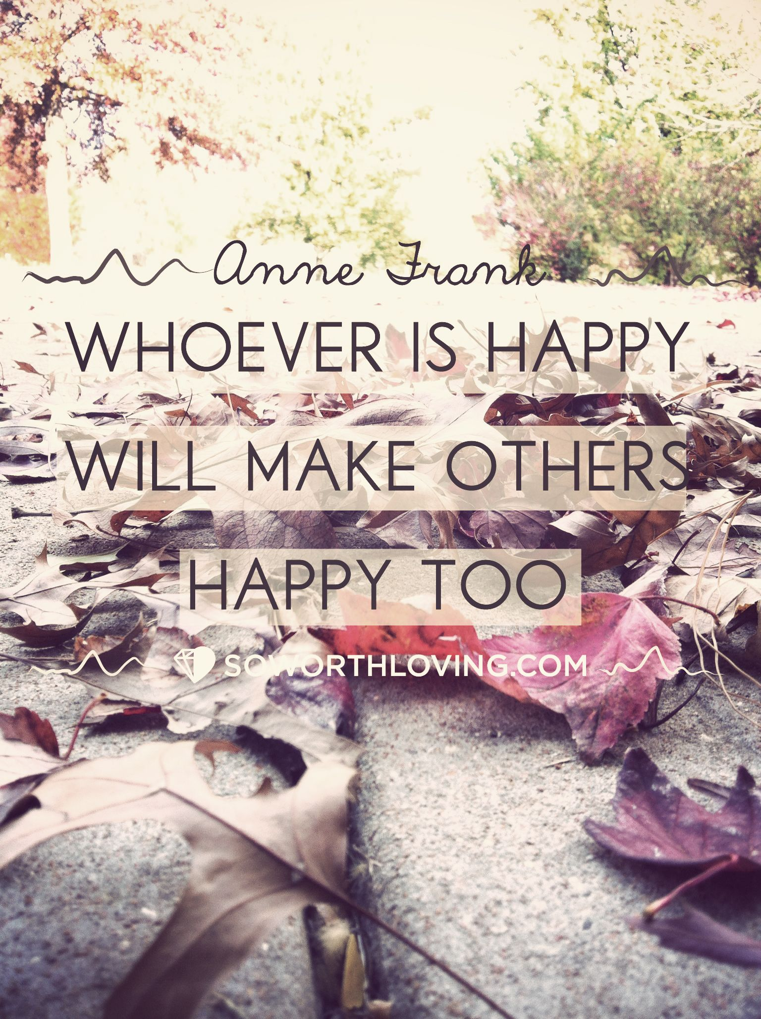 Wisdom Quotes About Life And Happiness Whoever Is Happy Will Make Others Happy Tooswlfamily  Swl Art