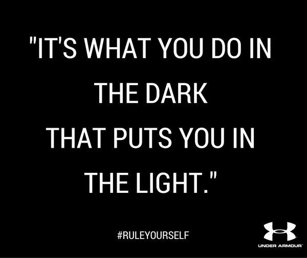 Its What You Do In The Dark That Puts You In The Light Words