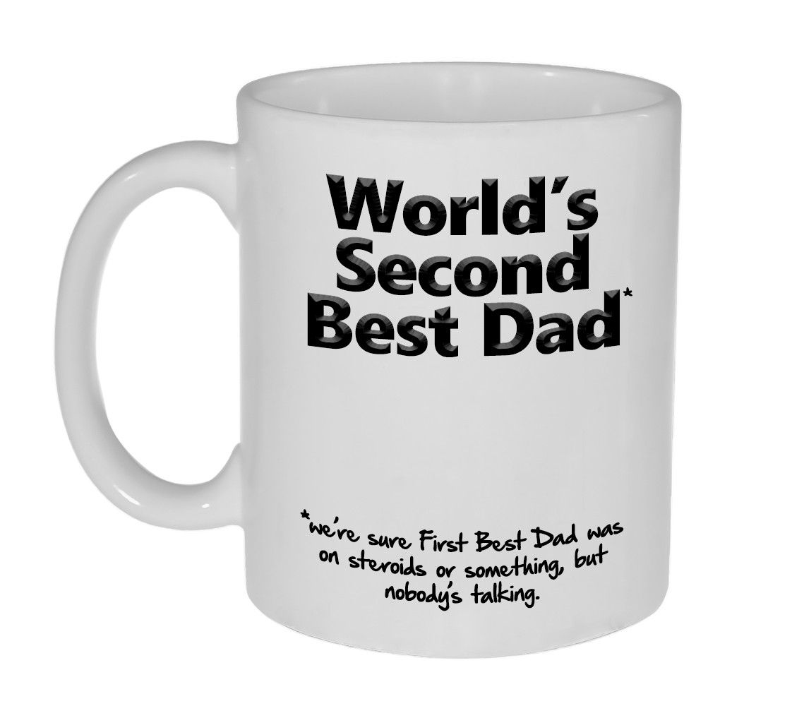 2cd9e9362 World's Second Best Dad (because 1st best dad was all 'roided out) - Funny  Fathers Day Gift Mug