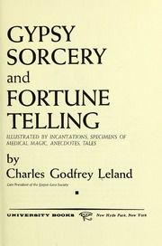 Photo of Gypsy sorcery and fortune telling : illustrated by numerous incantations, specimens of medical magic, anecdotes and tales : Leland, Charles Godfrey, 1824-1903 : Free Download, Borrow, and Streaming : Internet Archive