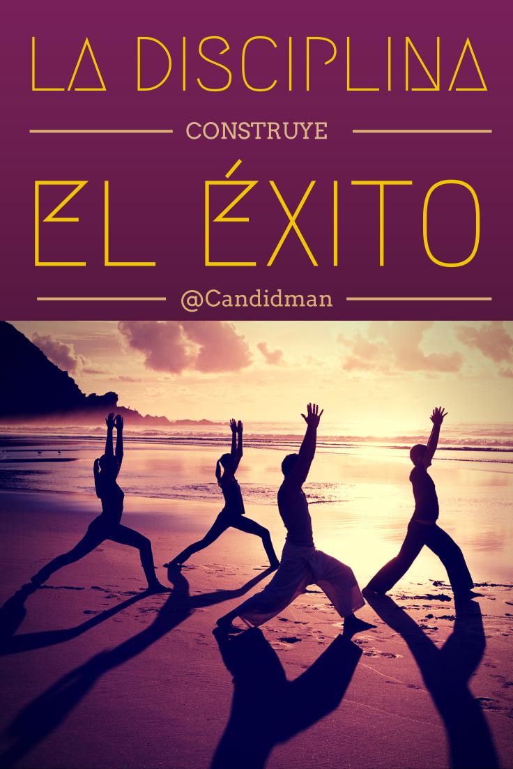 """""""La #Disciplina construye el #Exito"""". #Citas #Frases @Candidman"""