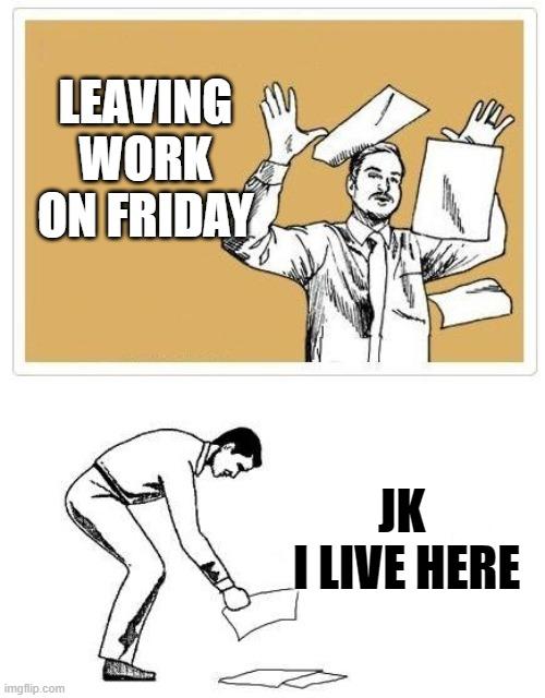 Friday Work Meme : friday, Generator, Imgflip, Memes,, Leaving, Friday,, Memes
