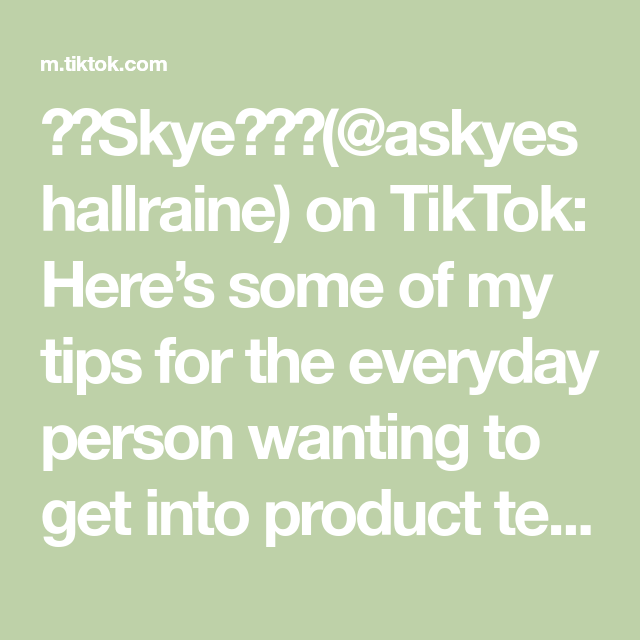 Skye Askyeshallraine On Tiktok Here S Some Of My Tips For The Everyday Person Wanting To Get Into Product Testing Skye Funny Comebacks How To Get