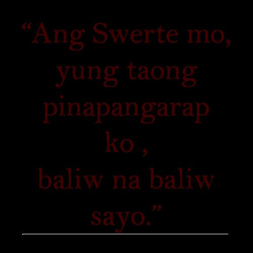 Ang Swerte Mo Patama Tagalog Quotes Quotes Quotes Tagalog