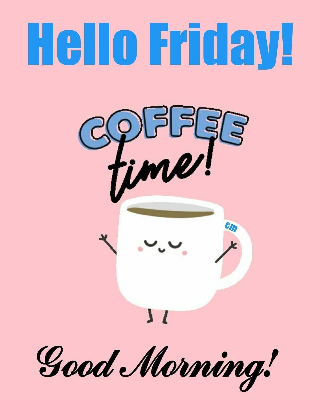 Good Morning Happy Friday Goodmorningworld Goodmorningpost Gm