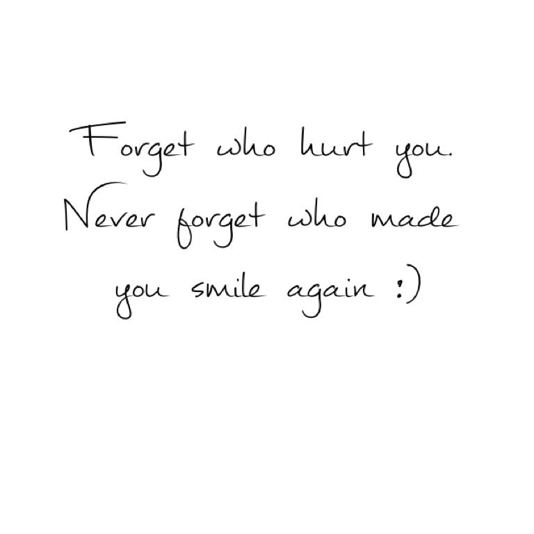 Creating Quotes :) My Favourite Thing To Do. Forget Who Hurt You. Never