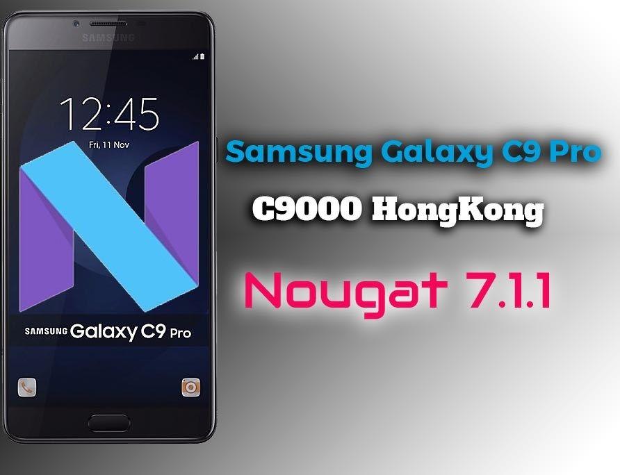 Samsung C9 Pro SM-C9000 Nougat 7 1 1 Firmware (Hong Kong) | Ministry