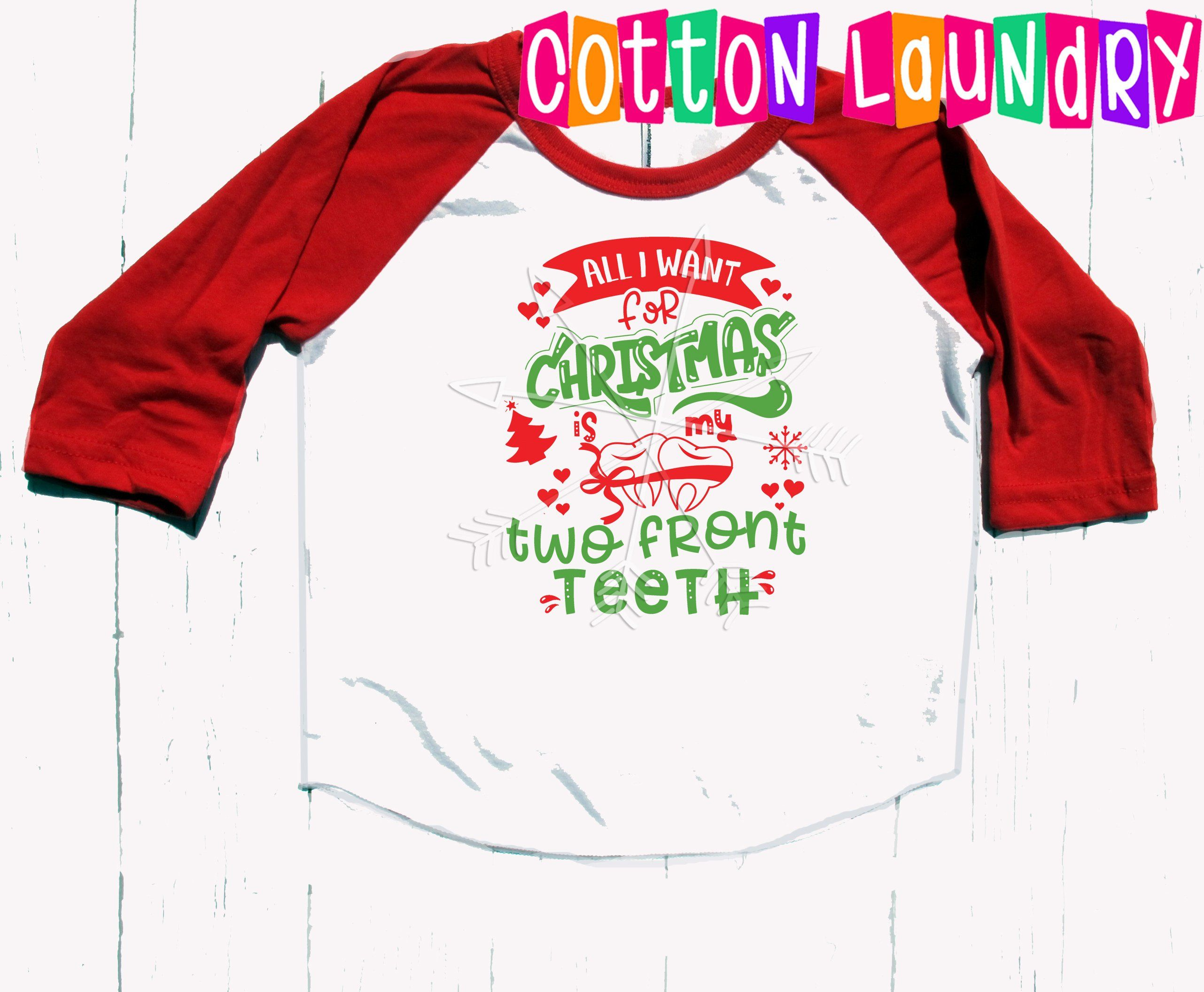 All I Want For Christmas Is My Two Front Teeth Funny Etsy Funny Christmas Shirts Christmas Tops Unisex Kids