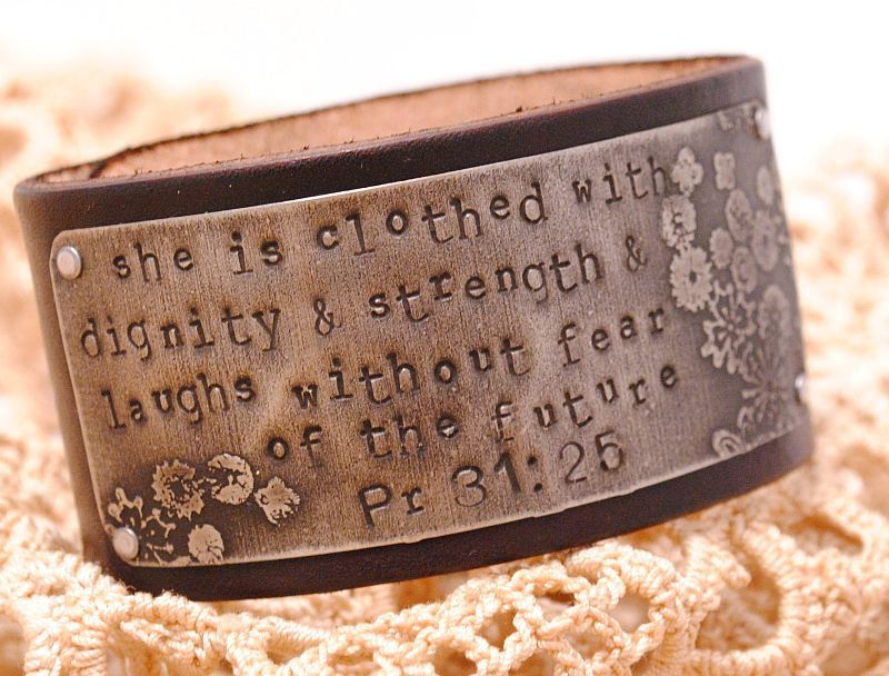 I LOVE THIS! Leather Bracelet Cuff Etched Silver Flowers Hand Stamped Proverbs 31:25. $40.00, via Etsy.