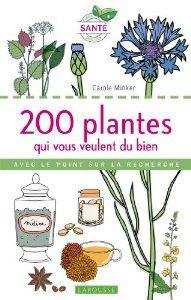 200 plantes qui vous veulent du bien