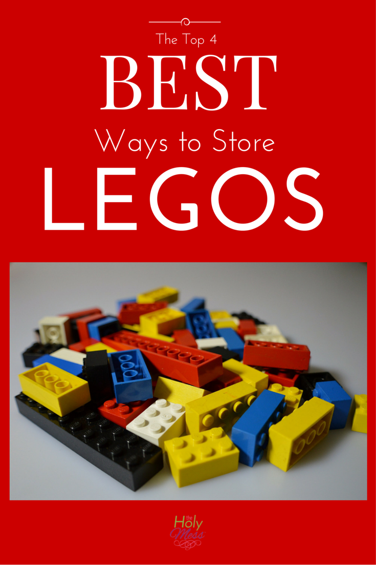 Stepping on Legos is painful! Let's get those toys organized, quick and easy. The Top 4 Best Ways to Store Legos|The Holy Mess