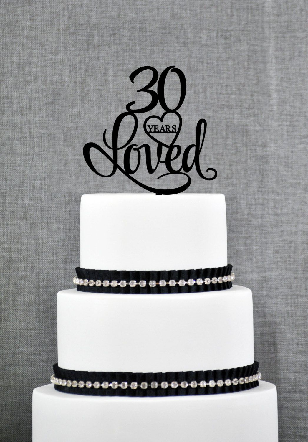 New To ChicagoFactory On Etsy 30 Years Loved Cake Topper Classy 30th Birthday Anniversary S244 1500 USD
